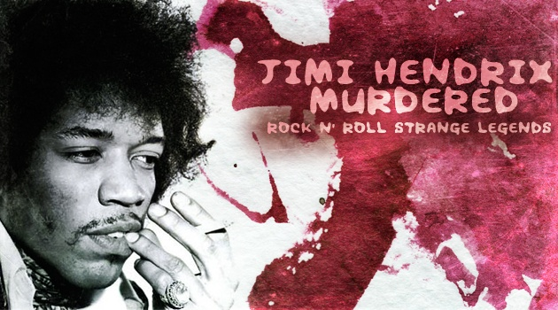 Jimi Hendrix was murdered, that is what a lot of historians believe.